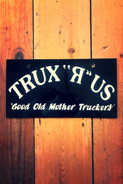 "TRUX ""R"" US Metal Sign"