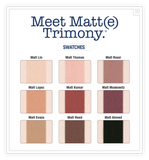 Meet Matt(e) Trimony.®