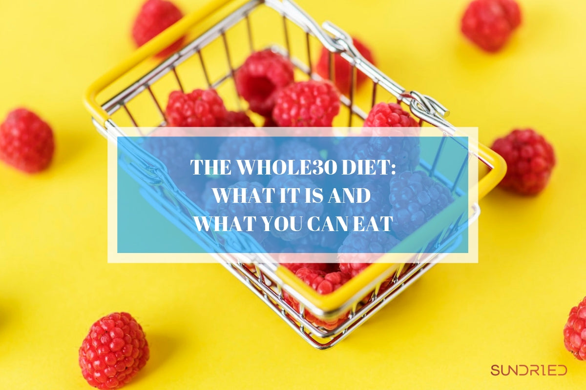 THE WHOLE30 DIET WHAT IT IS AND WHAT YOU CAN EAT