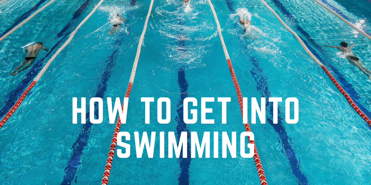 how to get into swimming