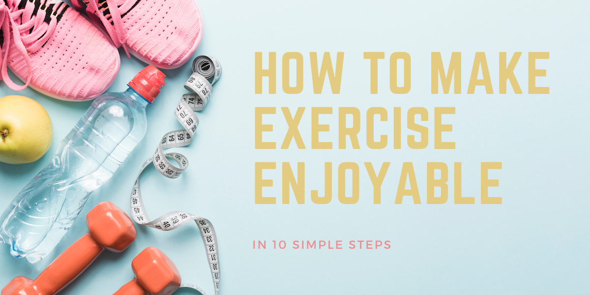 how to make exercise enjoyable