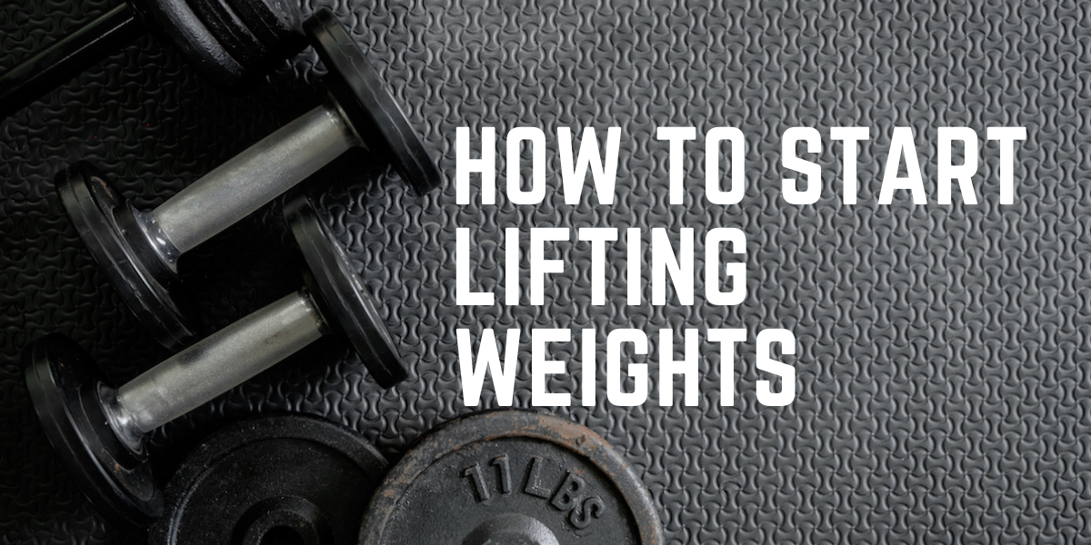 how to start lifting weights