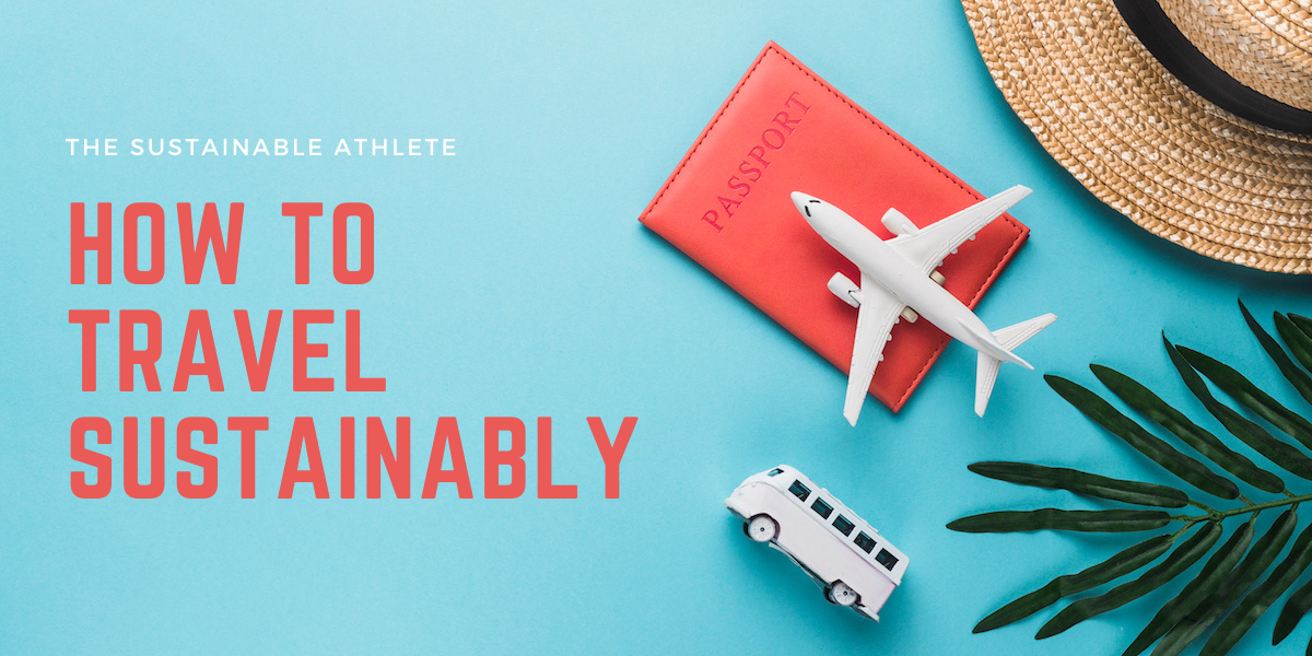 the sustainable athlete how to travel sustainably