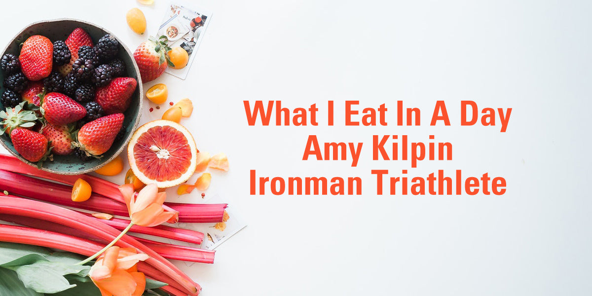 What I Eat In A Day Amy Kilpin Ironman Triathlete