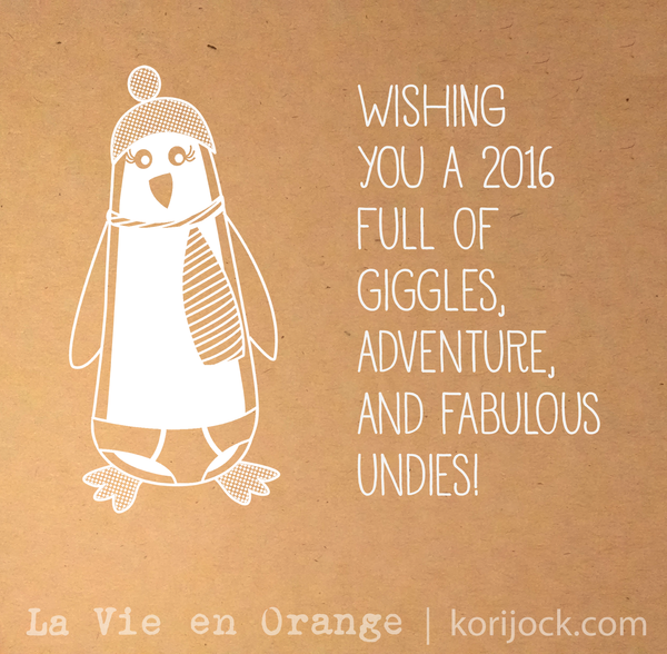 Wishing you a 2016 full of giggles, adventure, and fabulous undies!