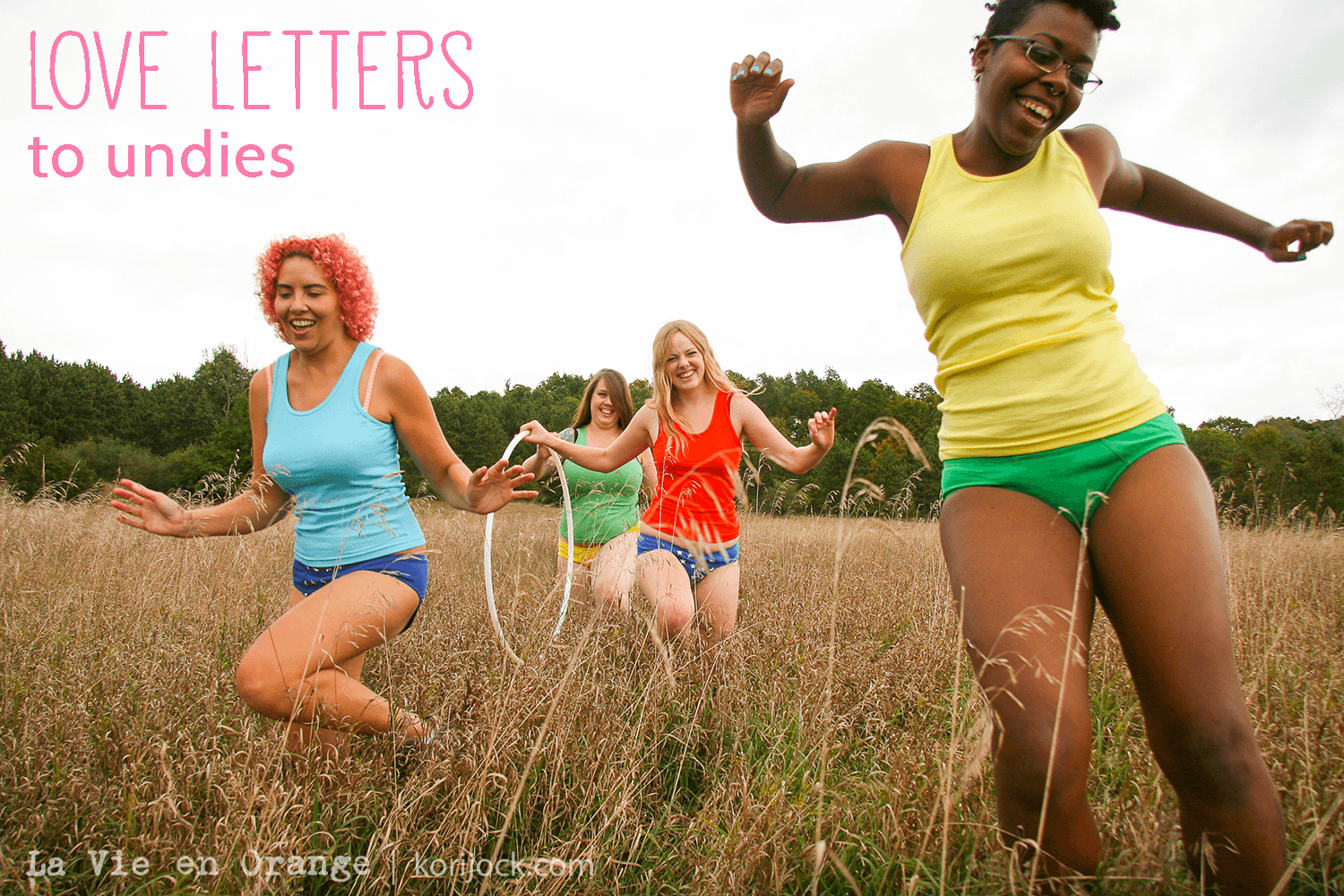 Love letters to underwear [4 undies clad girls running in a field] | La Vie en Orange