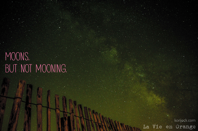 Moons but not mooning | La Vie en Orange