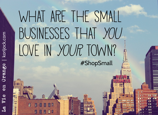 What are the small businesses that you LOVE in your town?