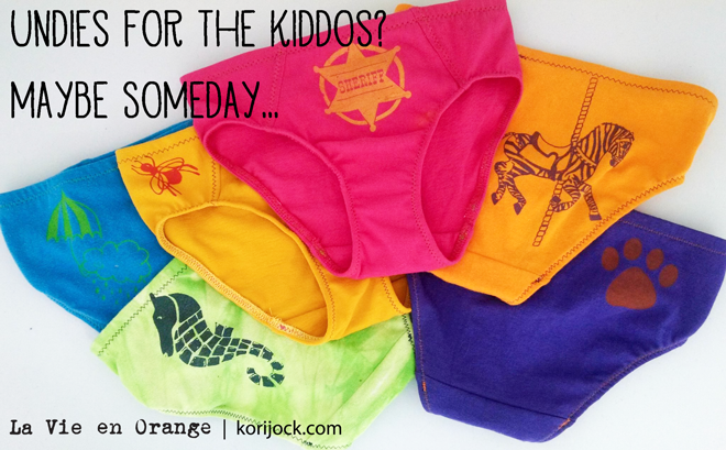 "If the kiddo undies aren't a ""hell yes,"" they've gotta be a ""hell no."" Maybe someday! 