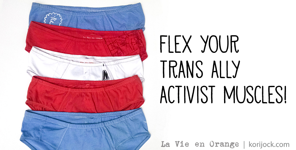 Flex your trans ally activist muscles | La Vie en Orange