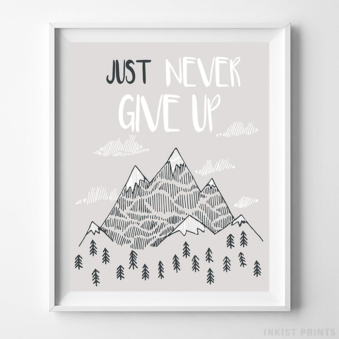 Just Never Give Up Typography Print-Poster-Wall_Art-Home_Decor-Inkist_Prints