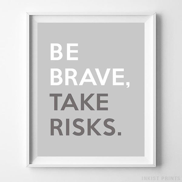 Be Brave Take Risks Typography Print Wall Art Poster by Inkist Prints