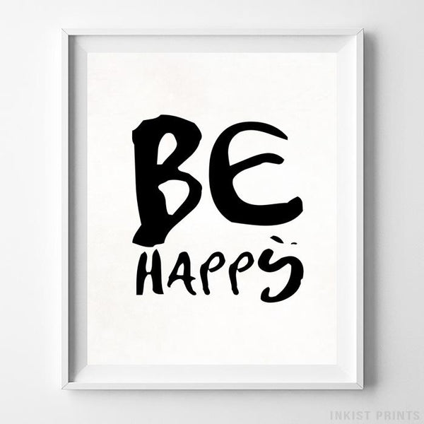 Be Happy Typography Print Wall Art Poster by Inkist Prints