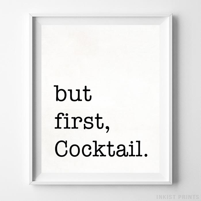 But First Cocktail Typography Print - Inkist Prints