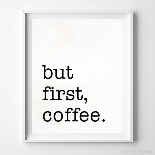 But First Coffee White Typography Print - Inkist Prints