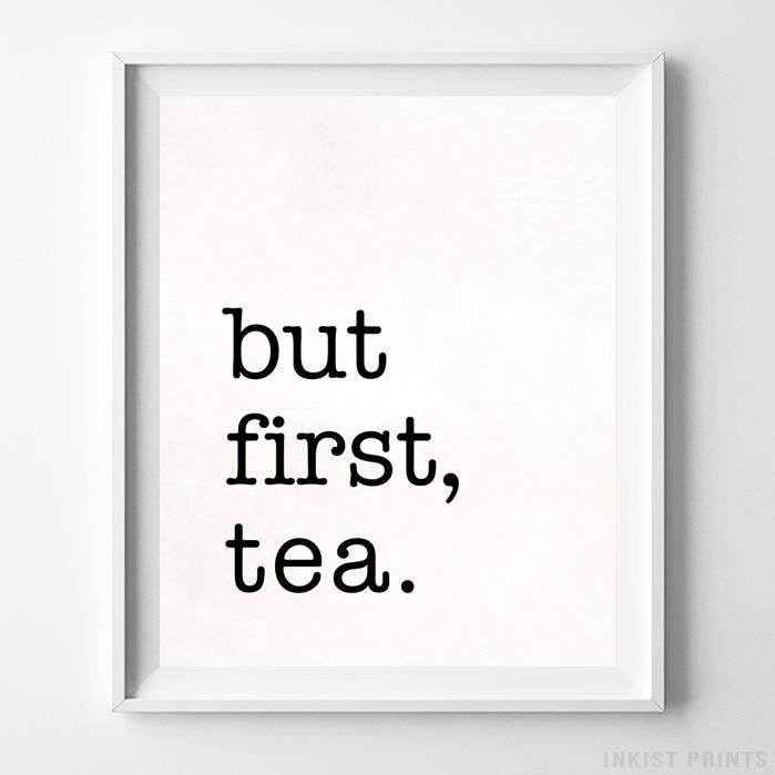 But First Tea White Typography Print - Inkist Prints