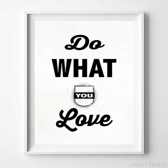Do What You Love II Typography Print - Inkist Prints