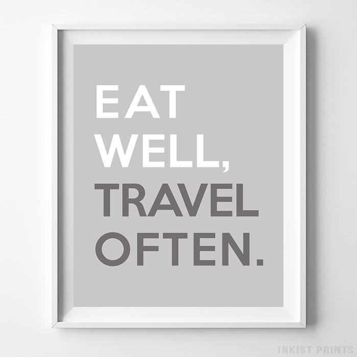 Eat Well Travel Often Typography Print - Inkist Prints