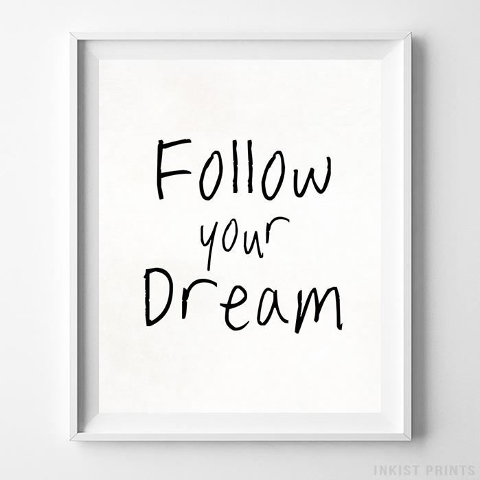 Follow Your Dream Typography Print - Inkist Prints