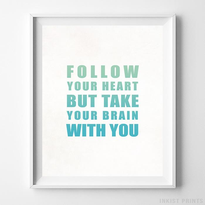 Follow Your Heart Typography Type 1 Print-Poster-Wall_Art-Home_Decor-Inkist_Prints