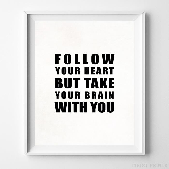 Follow Your Heart Typography Type 2 Print - Inkist Prints