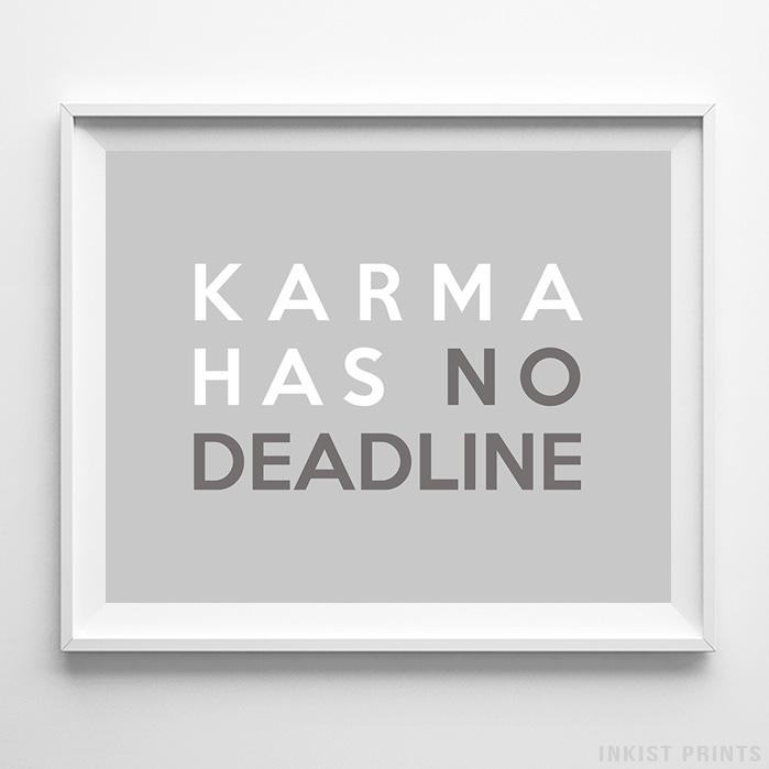 Karma Has No Deadline Typography Print - Inkist Prints