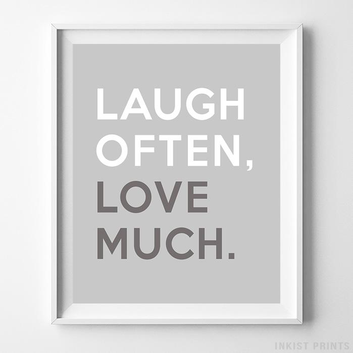 Laugh Often Love Much Typography Print - Inkist Prints