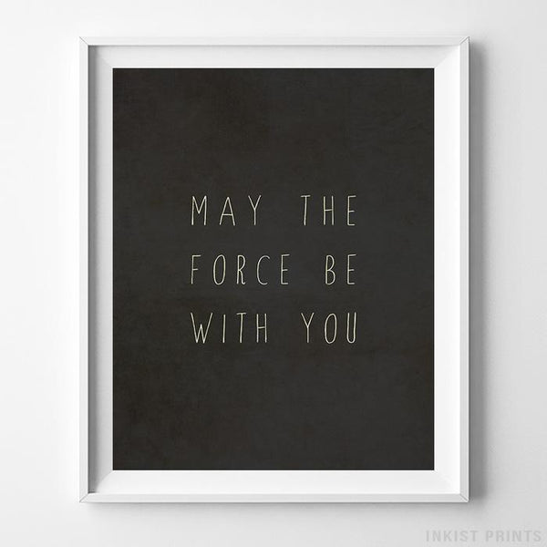May The Force Be With You Typography Print-Poster-Wall_Art-Home_Decor-Inkist_Prints