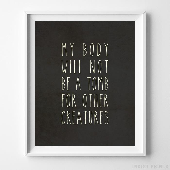 My Body Will Not Be A Tomb Typography Print-Poster-Wall_Art-Home_Decor-Inkist_Prints