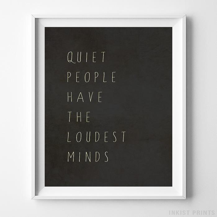 Quiet People Have The Loudest Mind Typography Print-Poster-Wall_Art-Home_Decor-Inkist_Prints