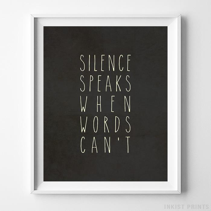 Silence Speaks When Words Can't Typography Print-Poster-Wall_Art-Home_Decor-Inkist_Prints