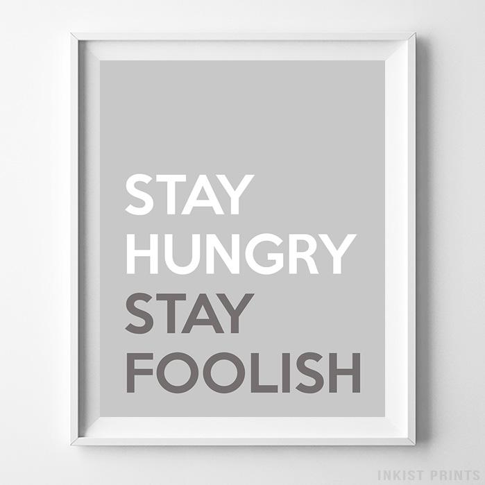Stay Hungry Stay Foolish Typography Print-Poster-Wall_Art-Home_Decor-Inkist_Prints