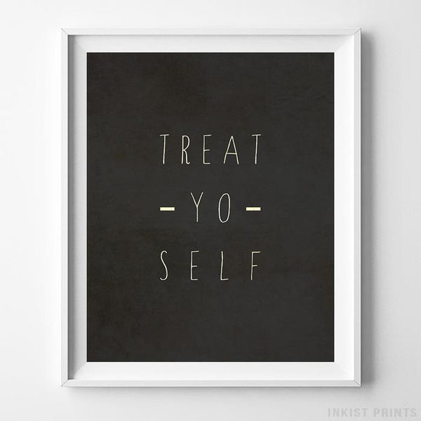 Treat Yo Self Typography Print-Poster-Wall_Art-Home_Decor-Inkist_Prints