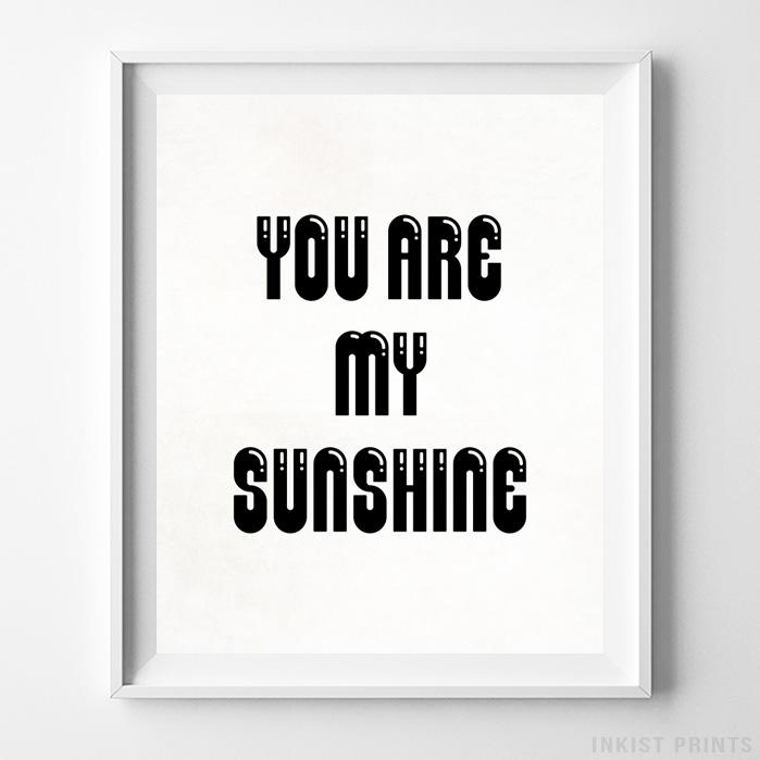 You Are My Sunshine Typography Print Wall Art Poster by Inkist Prints
