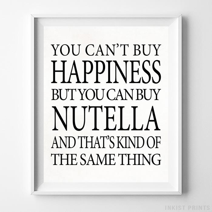You Can Buy Nutella Typography Print - Inkist Prints