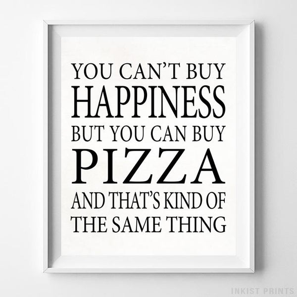 You Can Buy Pizza Typography Print-Poster-Wall_Art-Home_Decor-Inkist_Prints