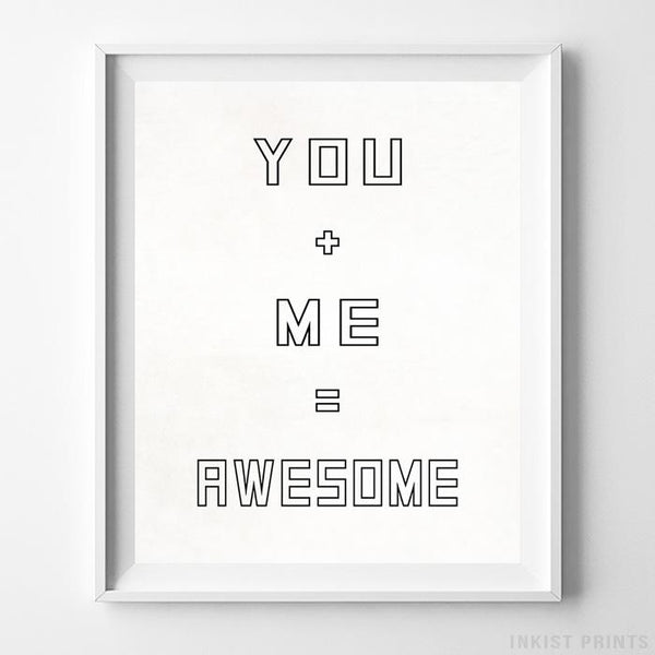 You + Me = Awesome Typography Print-Poster-Wall_Art-Home_Decor-Inkist_Prints