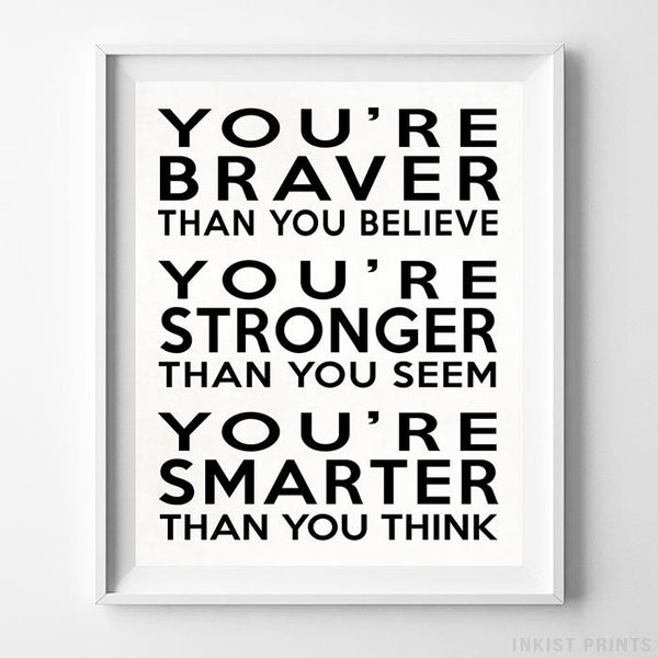 You're Braver Than You Believe Typography Print-Poster-Wall_Art-Home_Decor-Inkist_Prints