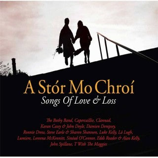 A Stor Mo Chroi: Songs Of Love & Loss