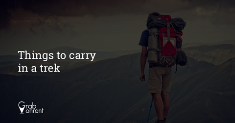 Things to carry in a trek