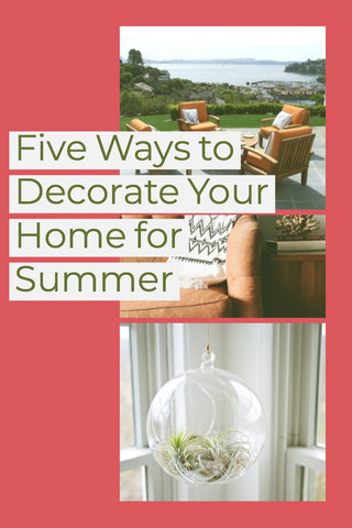 Five Ways to Decorate Your Home for Summer