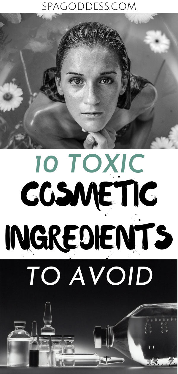 10 Synthetic Cosmetic Ingredients To Avoid | Organic Skincare + Natural Skincare Tips - Learn which toxic cosmetic ingredients you should avoid in your skincare products on SpaGoddess Apothecary Blog. | cosmetic ingredients | cosmetic ingredients to avoid | natural beauty tips | natural cosmetics brands + products | organic cosmetics brands | skincare ingredients to avoid | non toxic beauty tips | ingredients to avoid skincare| clean beauty products #naturalskincare #nontoxicliving #cleanbeauty