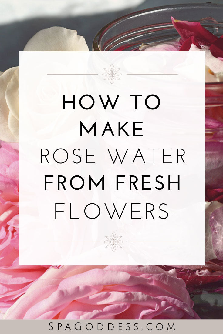 Learn how to make rose water from fresh flowers on SpaGoddess Wellness Blog