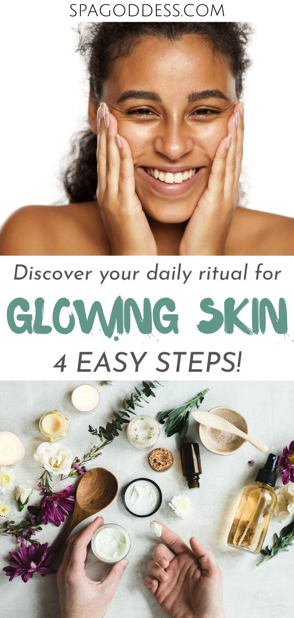 RENEW YOUR SKIN CARE ROUTINE WITH FOUR SIMPLE STEPS - learn more on SpaGoddess Blog