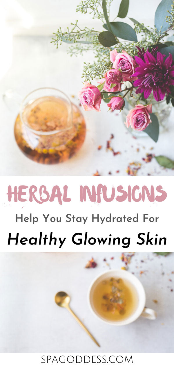 Herbal infusions can help you stay hydrated for healthy, glowing skin. Read more about the health benefits of staying hydrated and other healthy skin tips on the SpaGoddess Blog.