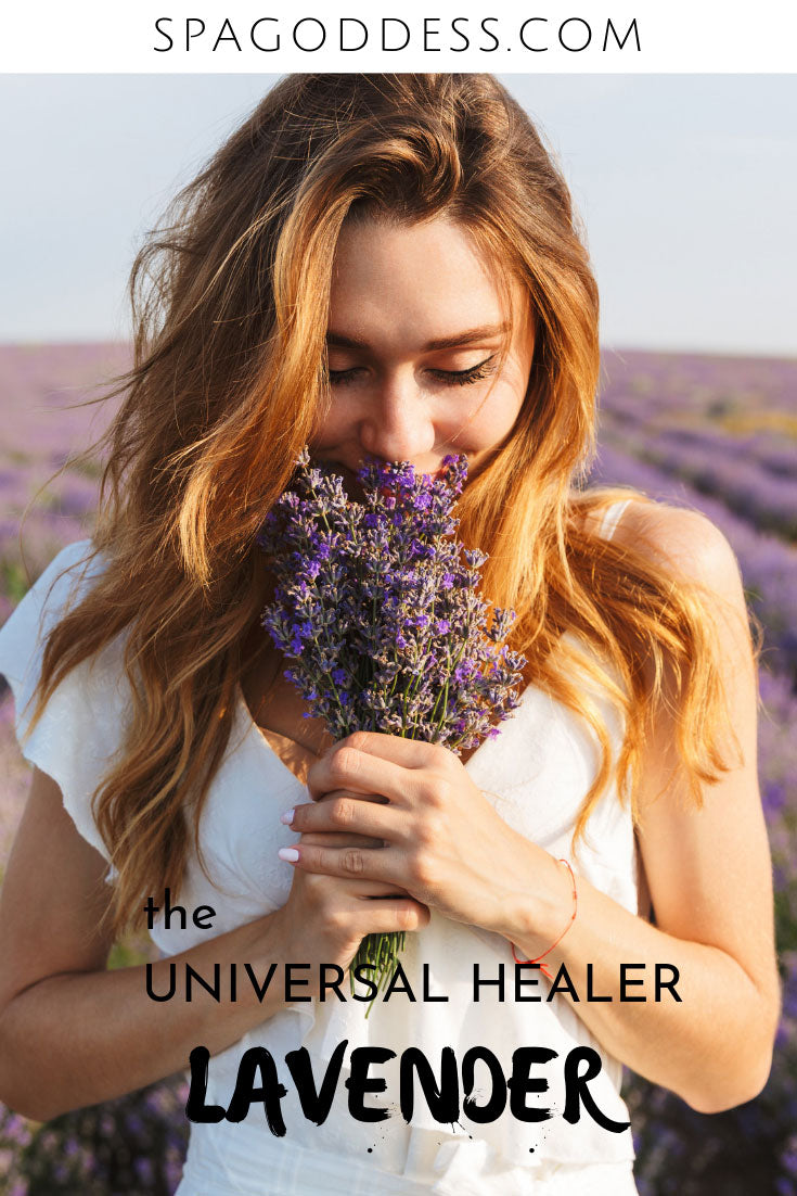 The Universal Healing Properties of Lavender