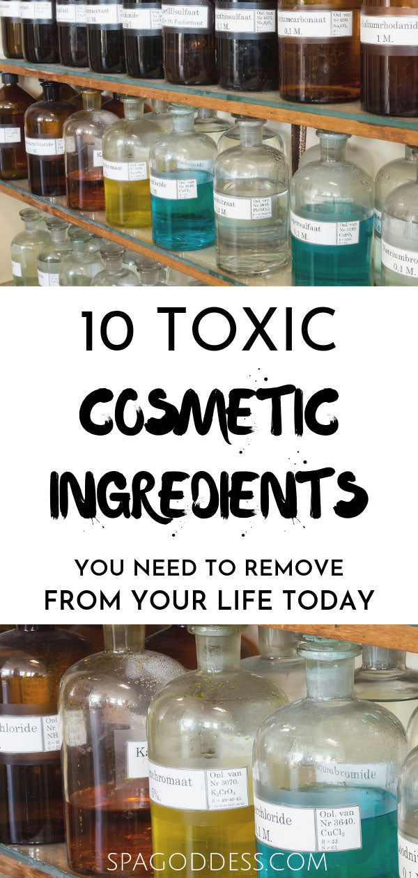 10 Toxic cosmetic ingredients to remove from your life today.