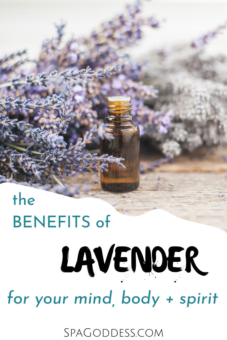 Learn the Benefits of Lavender for your mind body and spirit on the SpaGoddess Holistic Wellness Blog