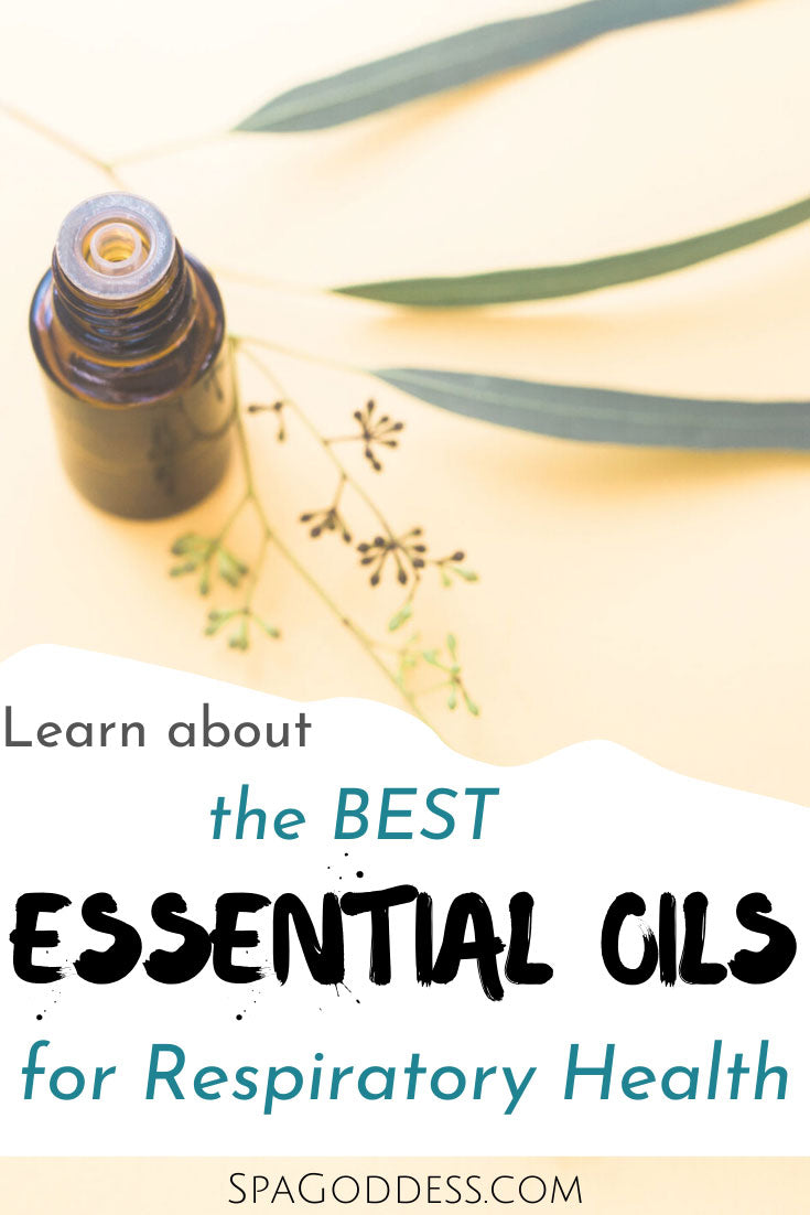 Learn about the Best Essential Oils for Respiratory Health and how to use them on the SpaGoddess Wellness Blog