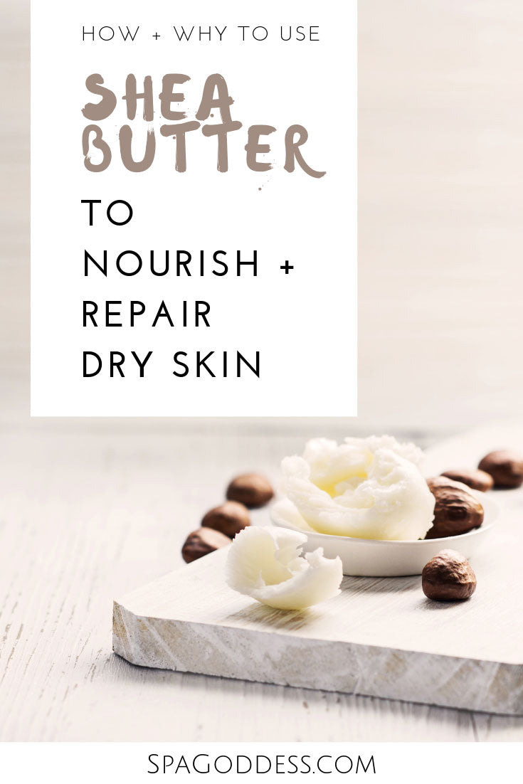 Learn all about Shea butter, how to use it, and why it's so good for your skin on the SpaGoddess Apothecary Blog